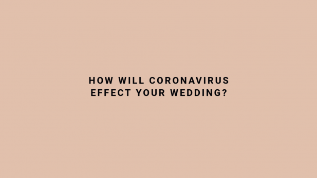 Coronavirus wedding help advice Covid 19